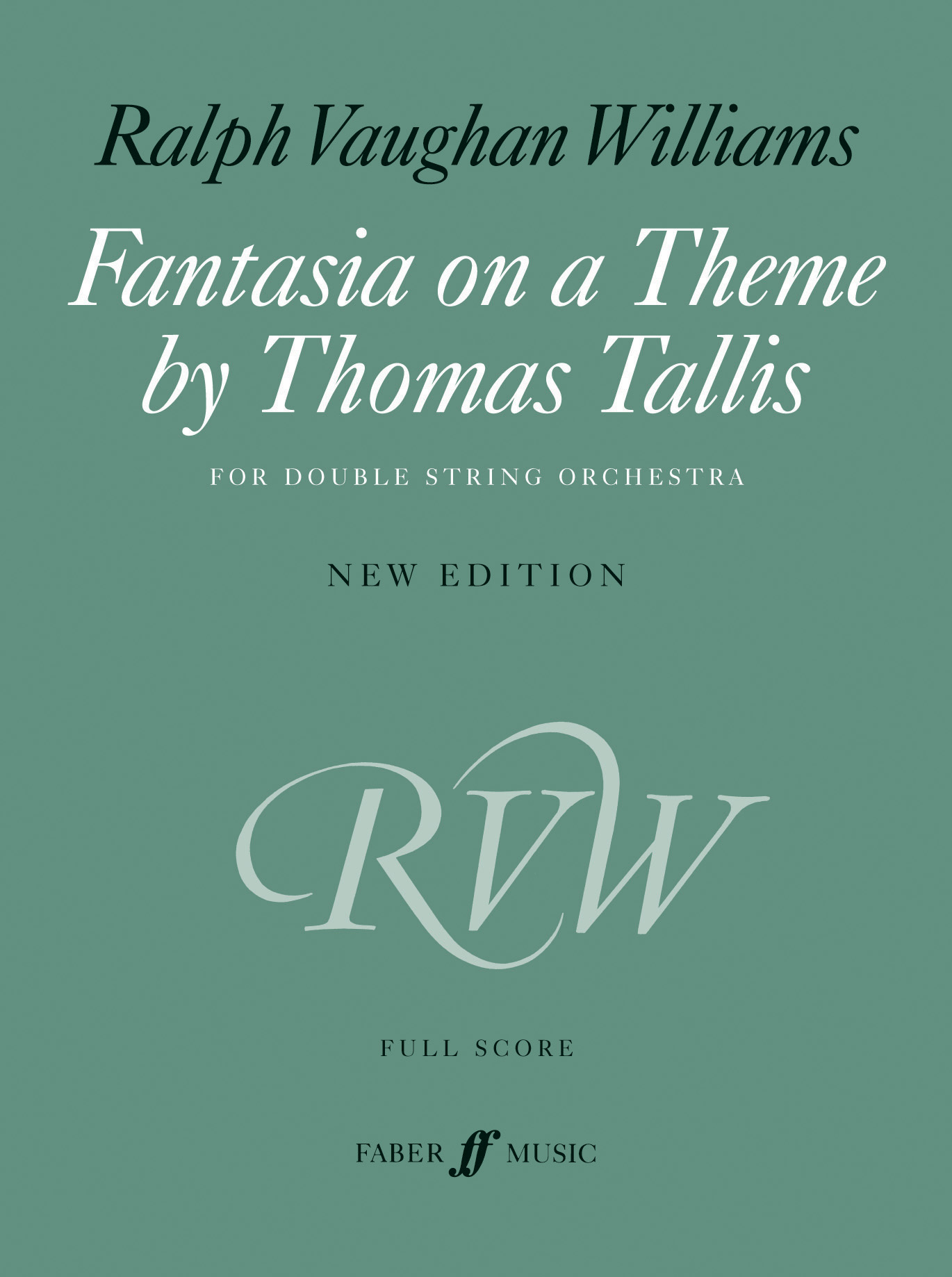 Ralph Vaughan Williams Fantasia On A Theme By Thomas Tallis Faber Music
